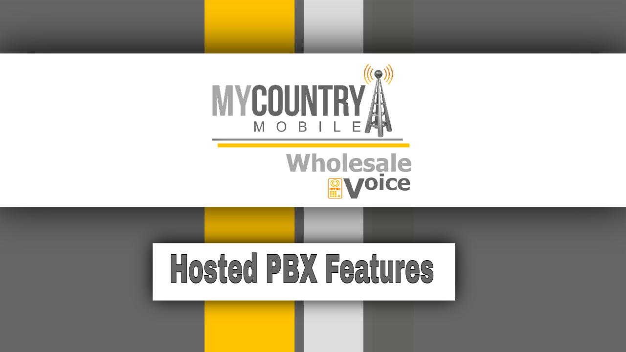 Hosted PBX Features - My Country Mobile