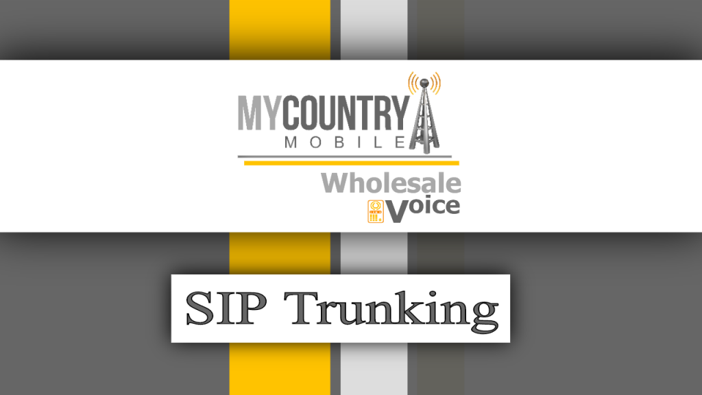 SIP Trunking - My Country Mobile