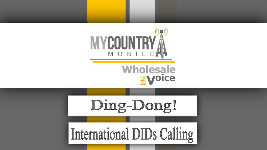 Ding-Dong! International DIDs Calling - My Country Mobile