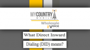 What Direct Inward Dialing (DID) means? - My Country Mobile