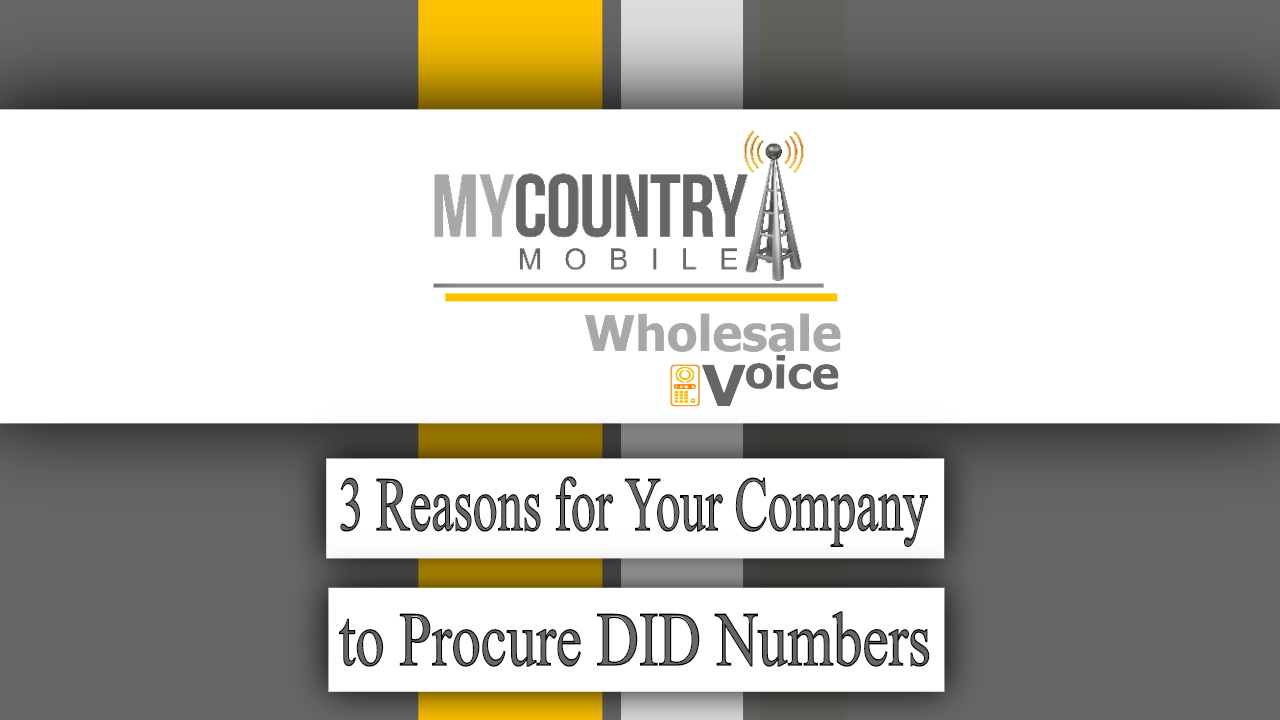 3 Reasons for Your Company to Procure DID Numbers - My Country Mobile