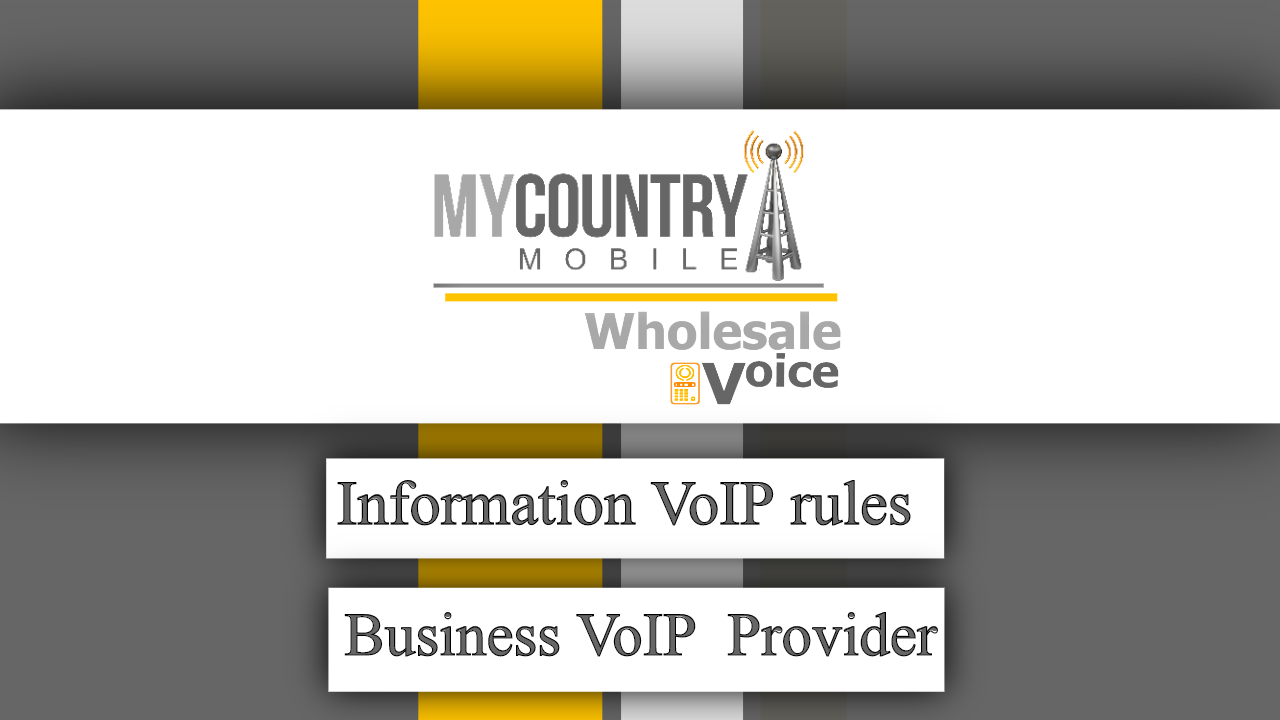 Information VoIP rules for Business VoIP Provider - My Country Mobile