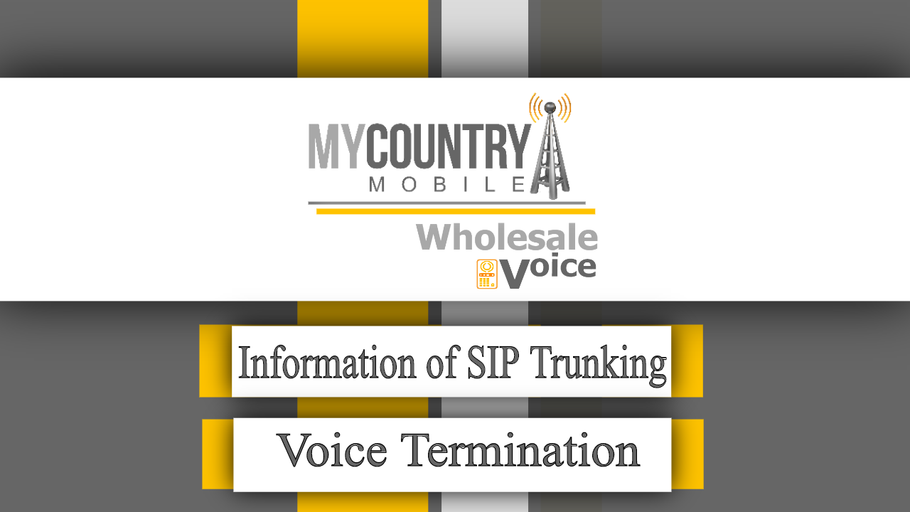 Information of SIP Trunking for Voice Termination - My Country Mobile
