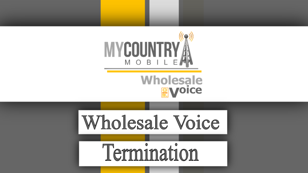 Wholesale Voice Termination- My Country Mobile