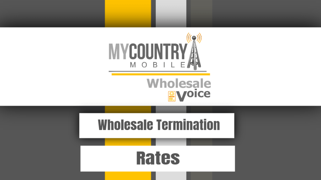 Wholesale Termination Rates - My Country Mobile