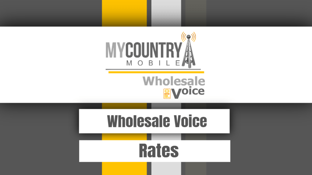 Wholesale Voice Rates - My Country Mobile