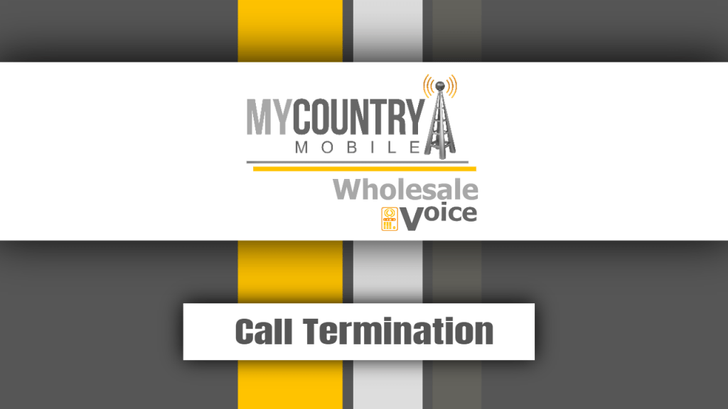 Call Termination - My Country Mobile